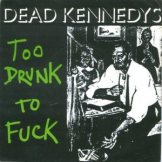 Dead_Kennedys_-_Too_Drunk_to_Fuck_cover